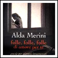 Alda Merini - Folle, folle, folle di Amore per te