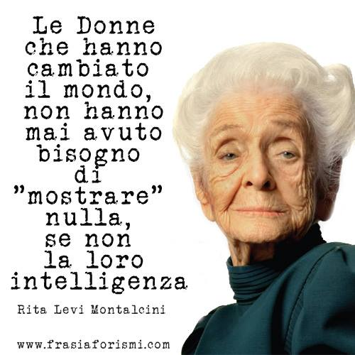 Frasi Rita Levi Montalcini Aforismi Rita Levi Montalcini