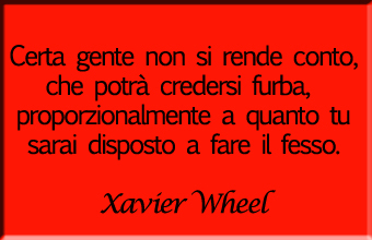 Illusoria Furbizia Di Xavier Wheel