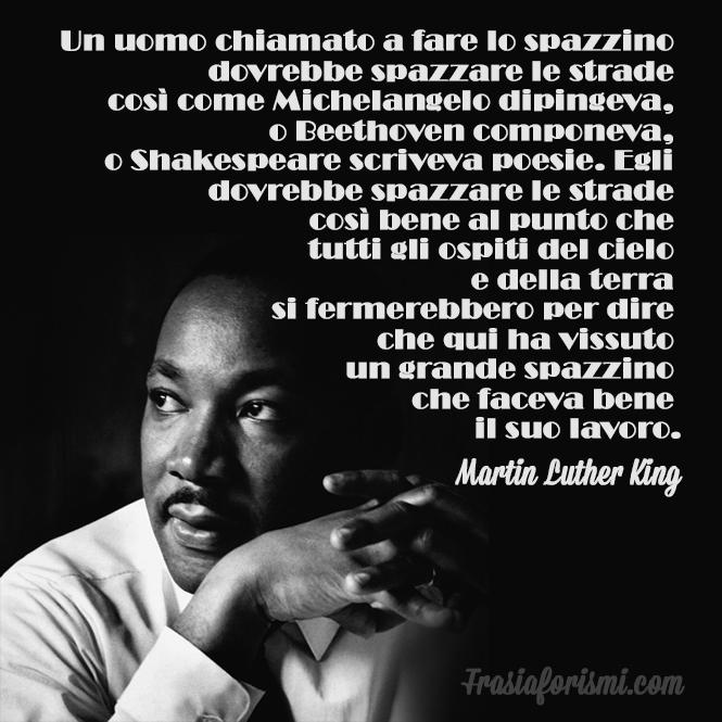 Frasi Sui Sogni Martin Luther King.Un Uomo Chiamato A Fare Lo Spazzino Martin Luther King